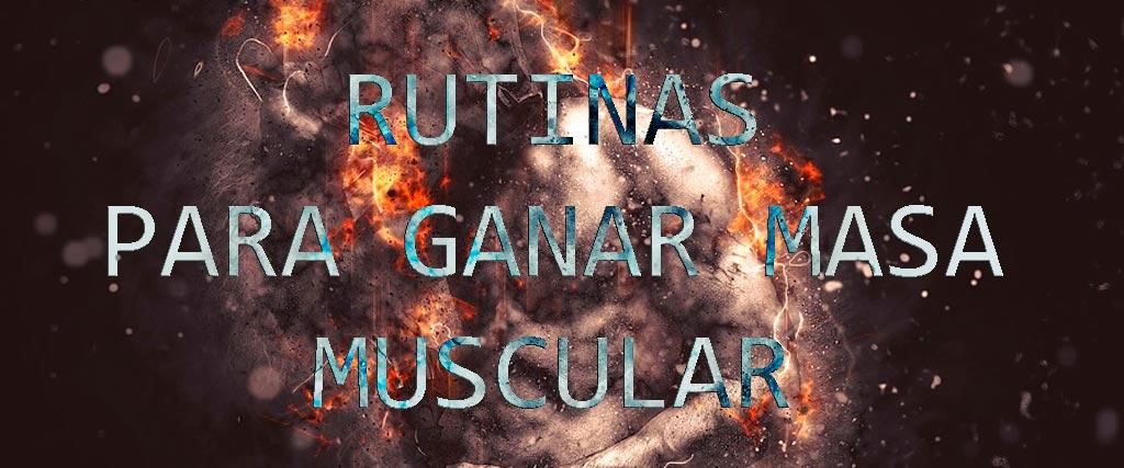RUTINAS-PARA-GANAR-MASA-MUSCULAR